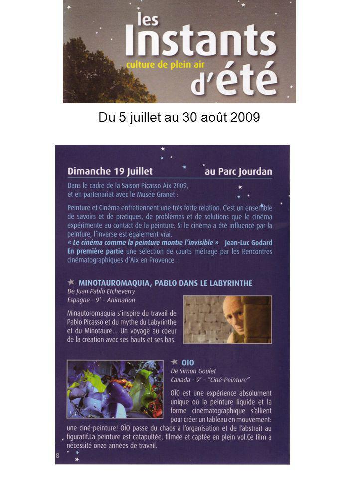 Du 5 juillet au 30 août 2009