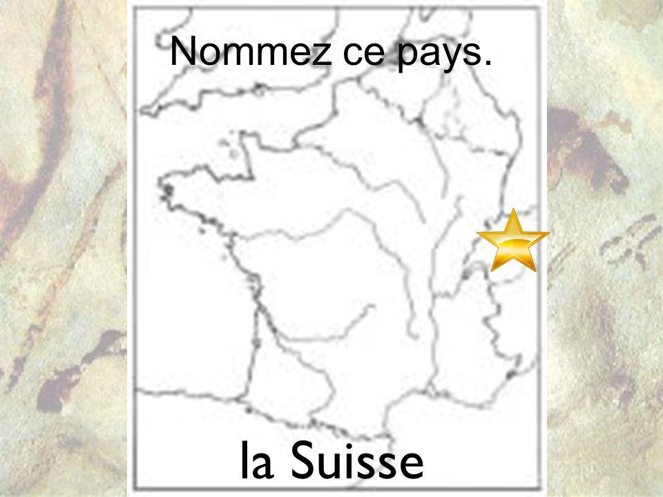 Nommez ce pays. la Suisse