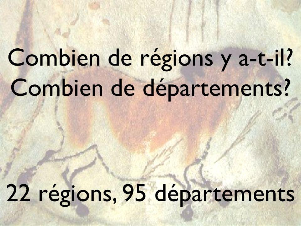 Combien de régions y a-t-il? Combien de départements? 22 régions, 95 départements