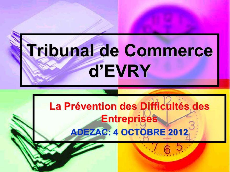 Tribunal de Commerce dEVRY La Prévention des Difficultés des Entreprises ADEZAC: 4 OCTOBRE 2012