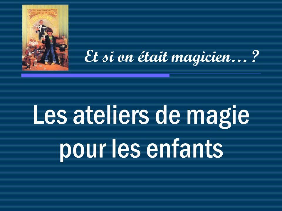 Atelier magique court Il doit être présent à votre esprit que les enfants ne peuvent pas en deux séances avoir assimilé les techniques et les présentations.