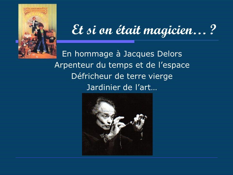 En hommage à Jacques Delors Arpenteur du temps et de lespace Défricheur de terre vierge Jardinier de lart…