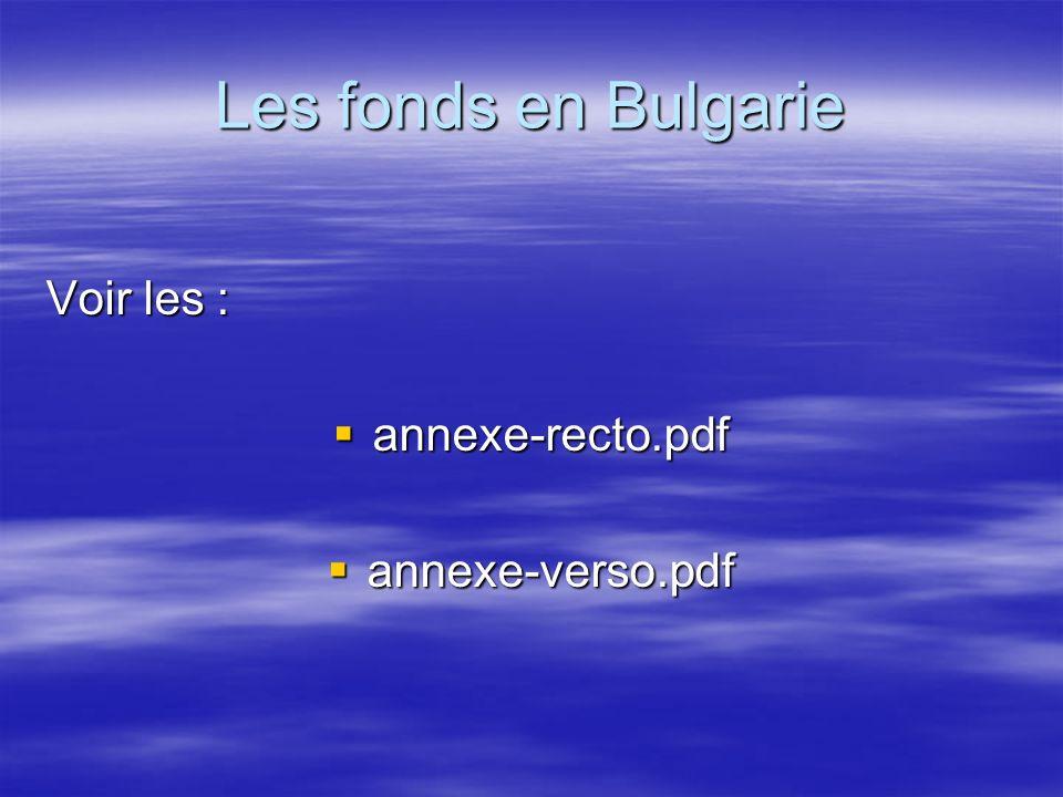 Les fonds en Bulgarie Voir les : annexe-recto.pdf annexe-recto.pdf annexe-verso.pdf annexe-verso.pdf