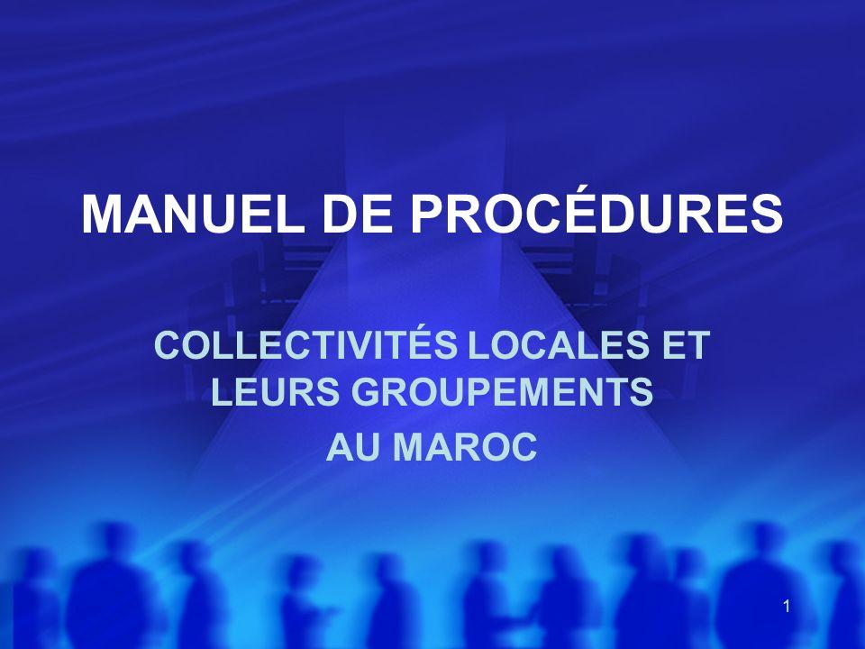 1 MANUEL DE PROCÉDURES COLLECTIVITÉS LOCALES ET LEURS GROUPEMENTS AU MAROC
