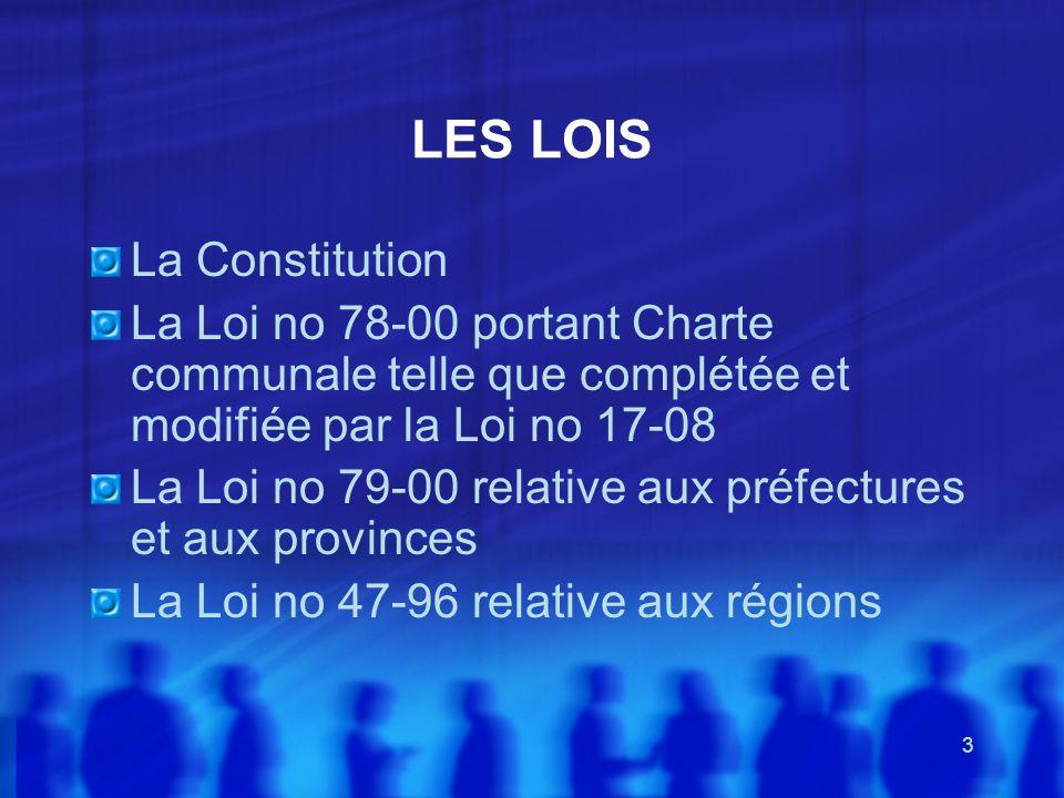 3 LES LOIS La Constitution La Loi no 78-00 portant Charte communale telle que complétée et modifiée par la Loi no 17-08 La Loi no 79-00 relative aux p