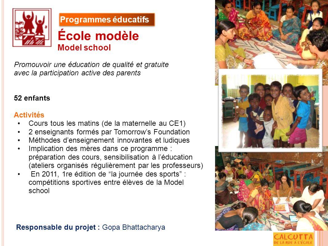 Promouvoir une éducation de qualité et gratuite avec la participation active des parents 52 enfants Activités Cours tous les matins (de la maternelle