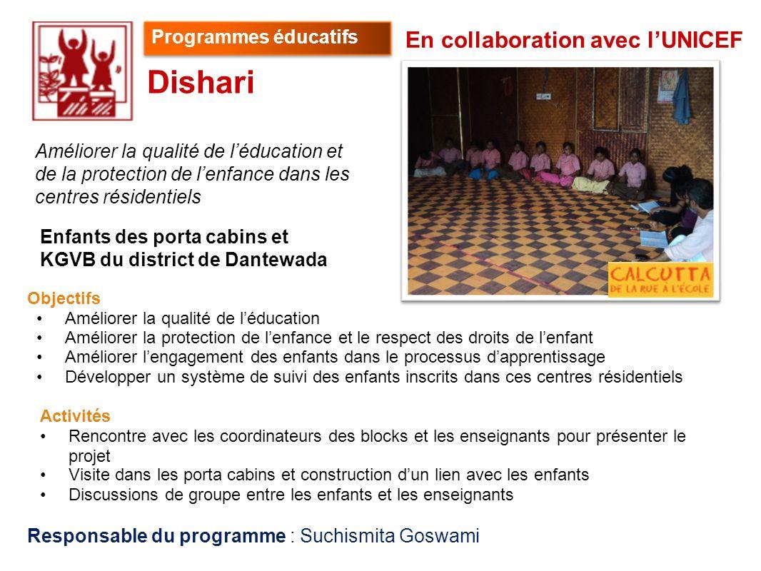 Responsable du programme : Suchismita Goswami Objectifs Améliorer la qualité de léducation Améliorer la protection de lenfance et le respect des droit