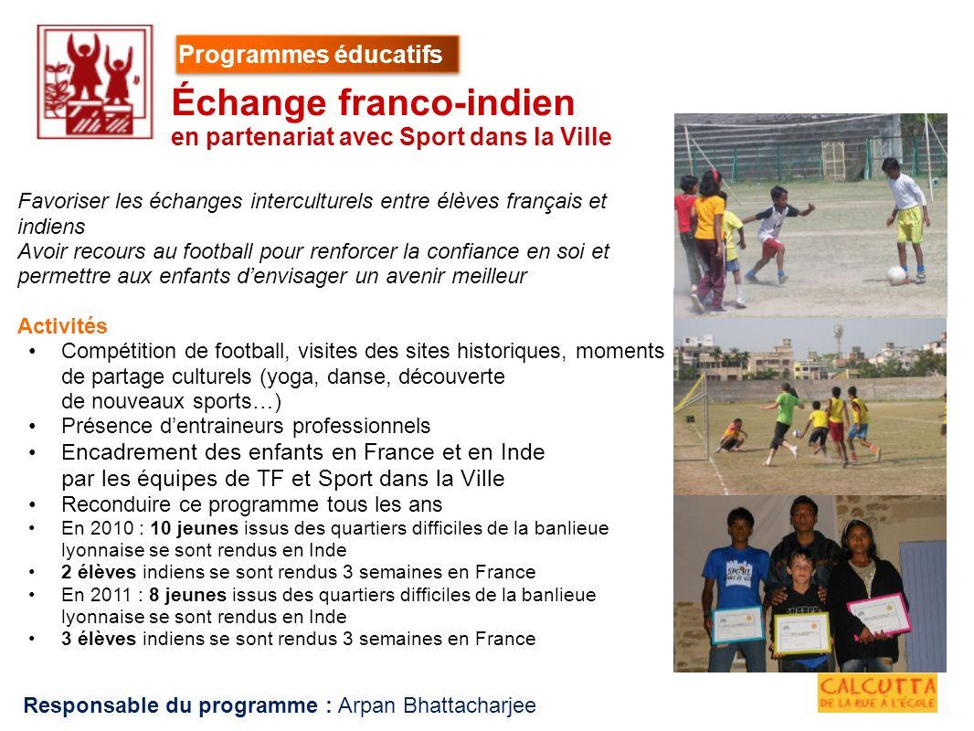 Favoriser les échanges interculturels entre élèves français et indiens Avoir recours au football pour renforcer la confiance en soi et permettre aux e