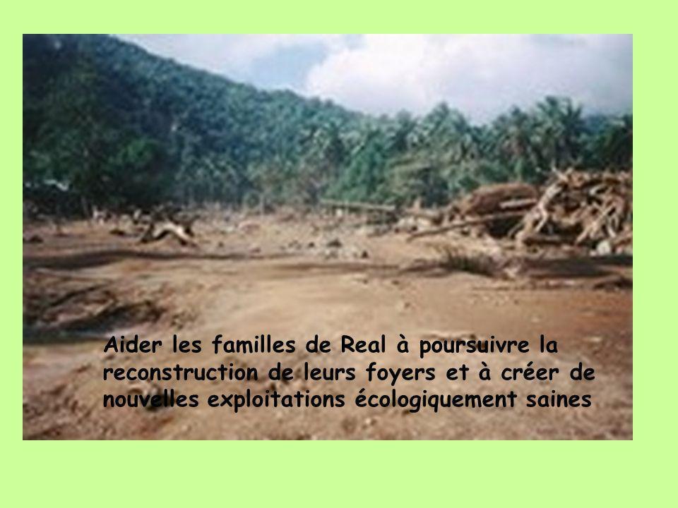 Aider les familles de Real à poursuivre la reconstruction de leurs foyers et à créer de nouvelles exploitations écologiquement saines