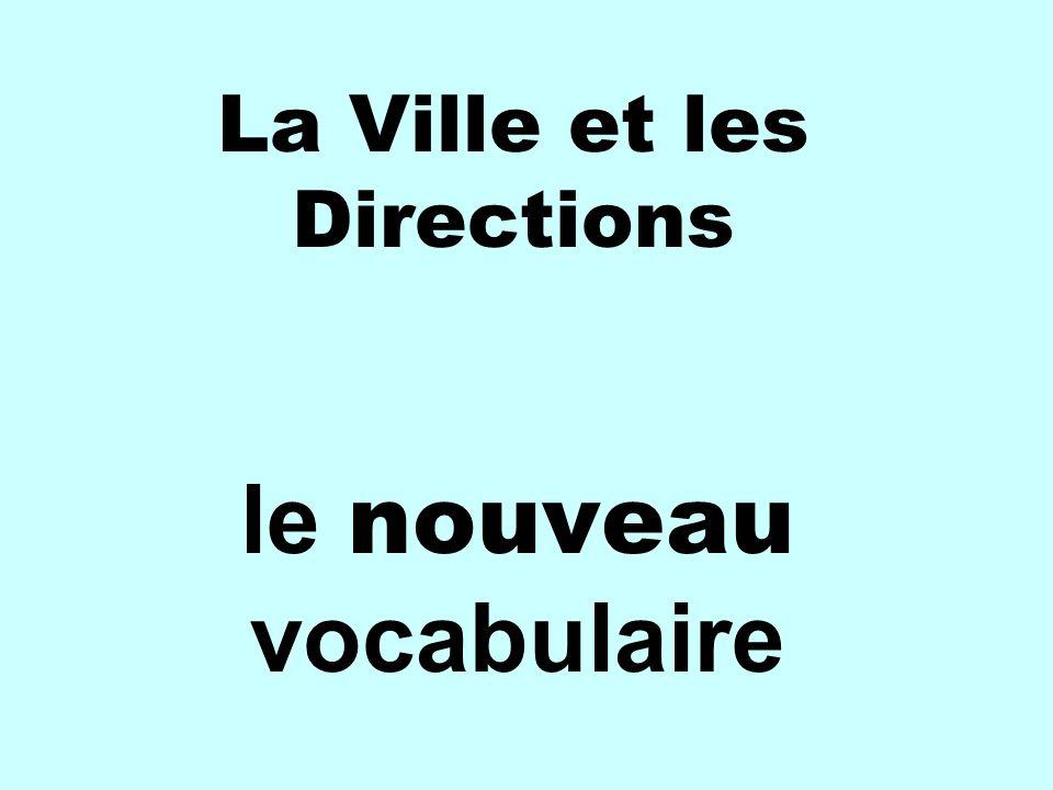 La Ville et les Directions le nouveau vocabulaire