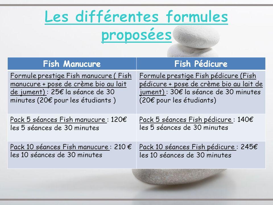 Fish ManucureFish Pédicure Formule prestige Fish manucure ( Fish manucure + pose de crème bio au lait de jument) : 25 la séance de 30 minutes (20 pour