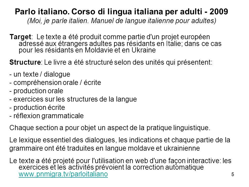 5 Parlo italiano. Corso di lingua italiana per adulti - 2009 (Moi, je parle italien. Manuel de langue italienne pour adultes) Target: Le texte a été p
