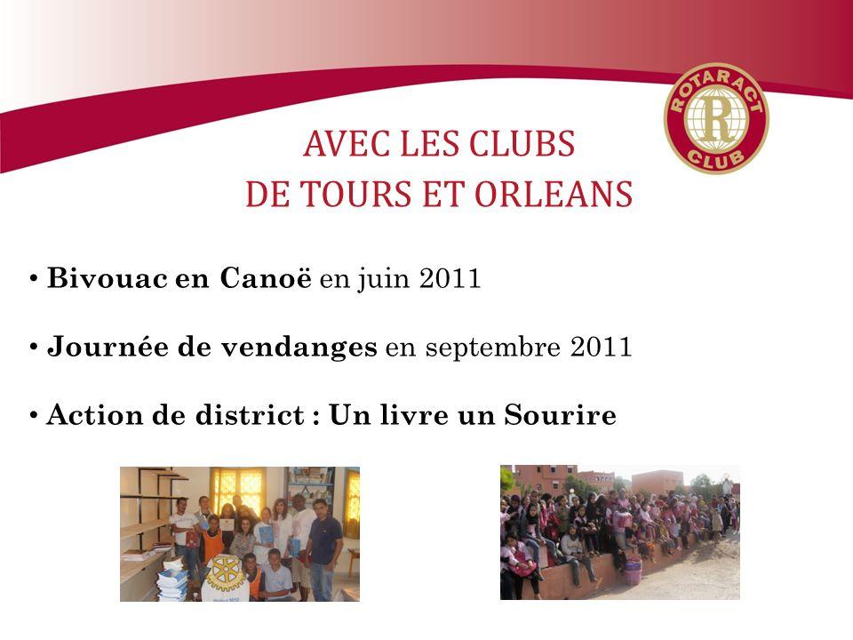 Bivouac en Canoë en juin 2011 Journée de vendanges en septembre 2011 Action de district : Un livre un Sourire AVEC LES CLUBS DE TOURS ET ORLEANS