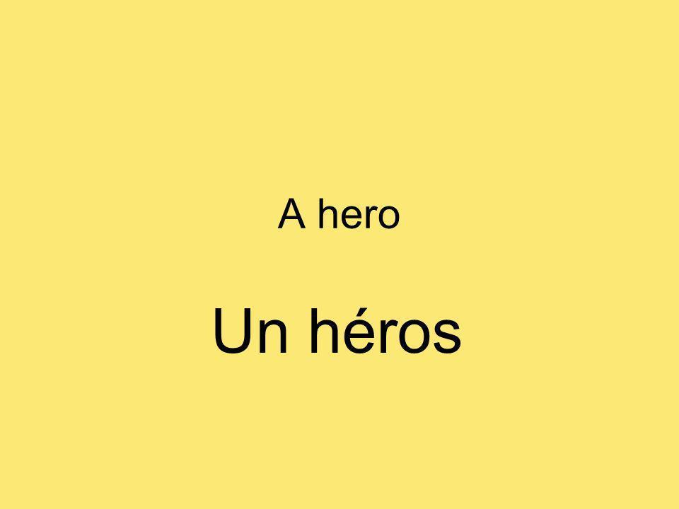 A hero Un héros