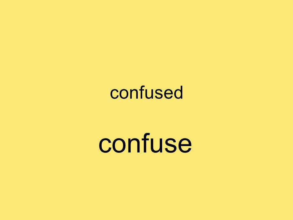 confused confuse