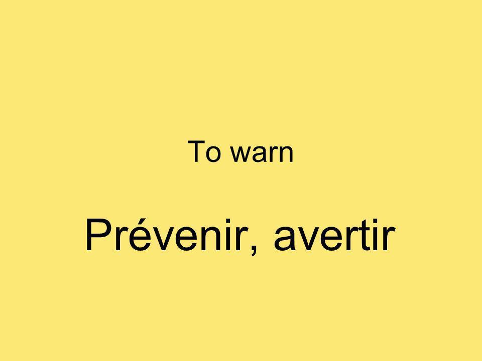 To warn Prévenir, avertir