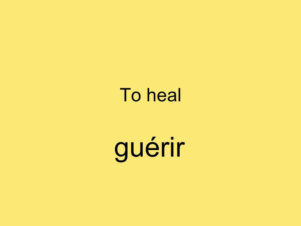 To heal guérir