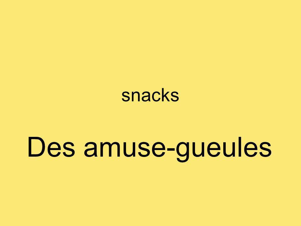snacks Des amuse-gueules