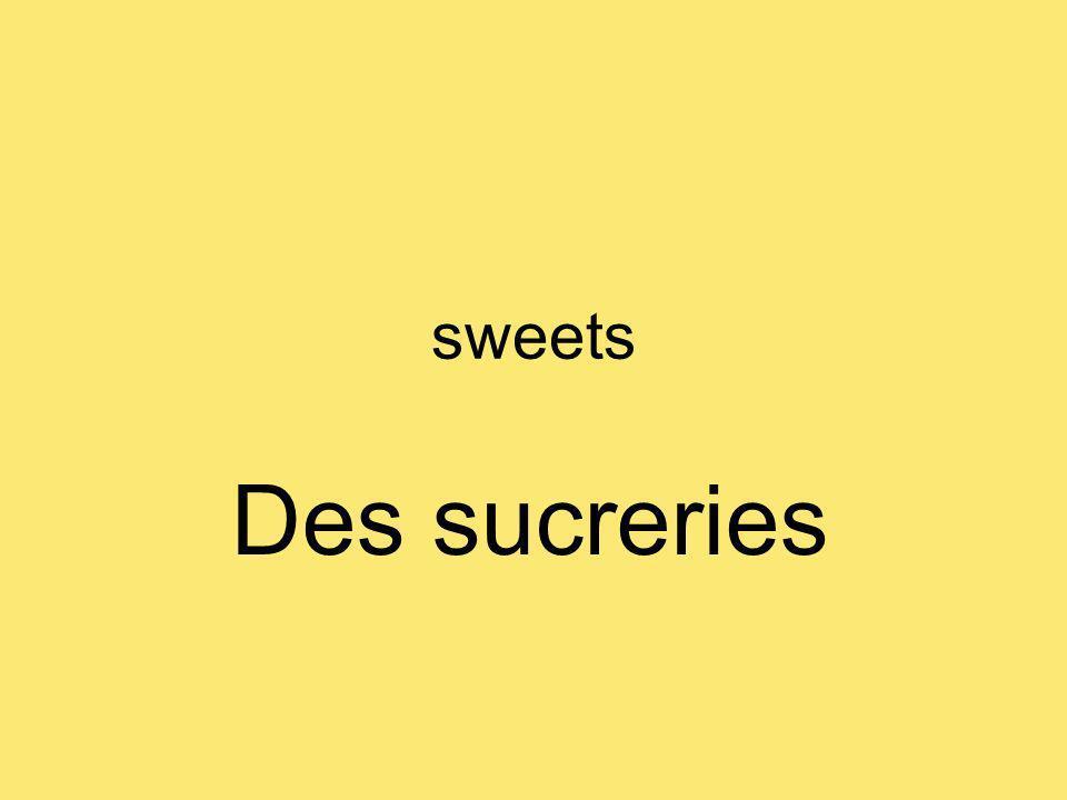 sweets Des sucreries