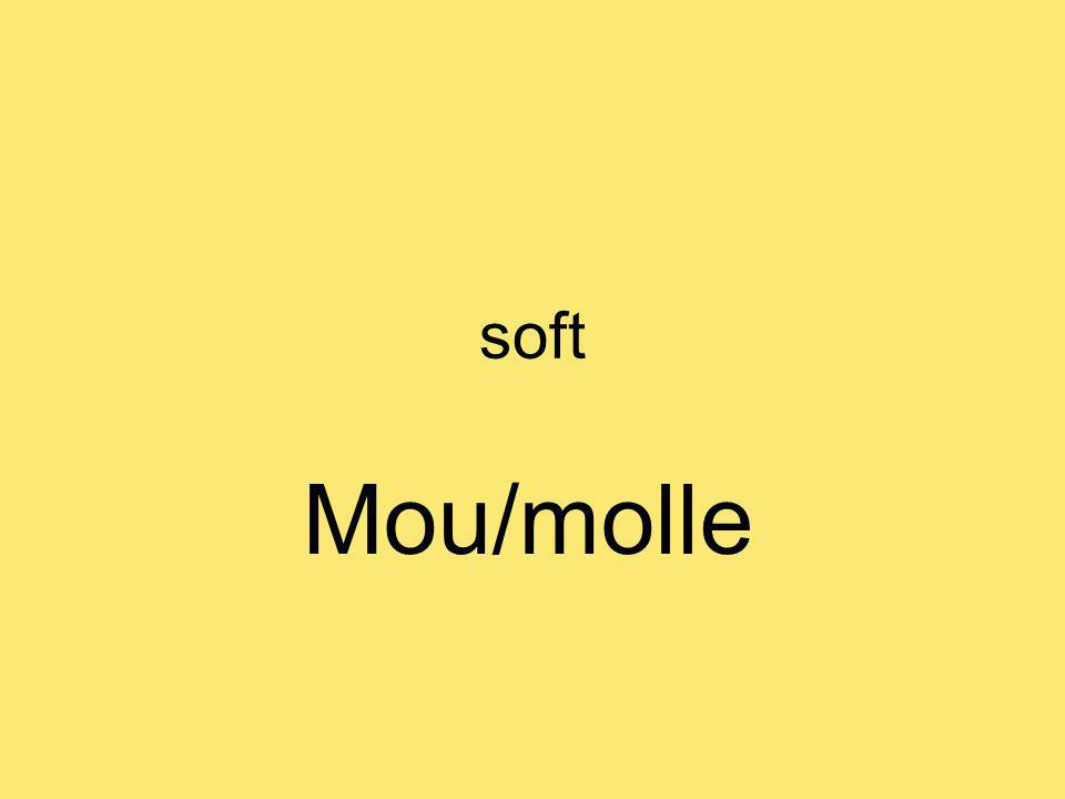 soft Mou/molle
