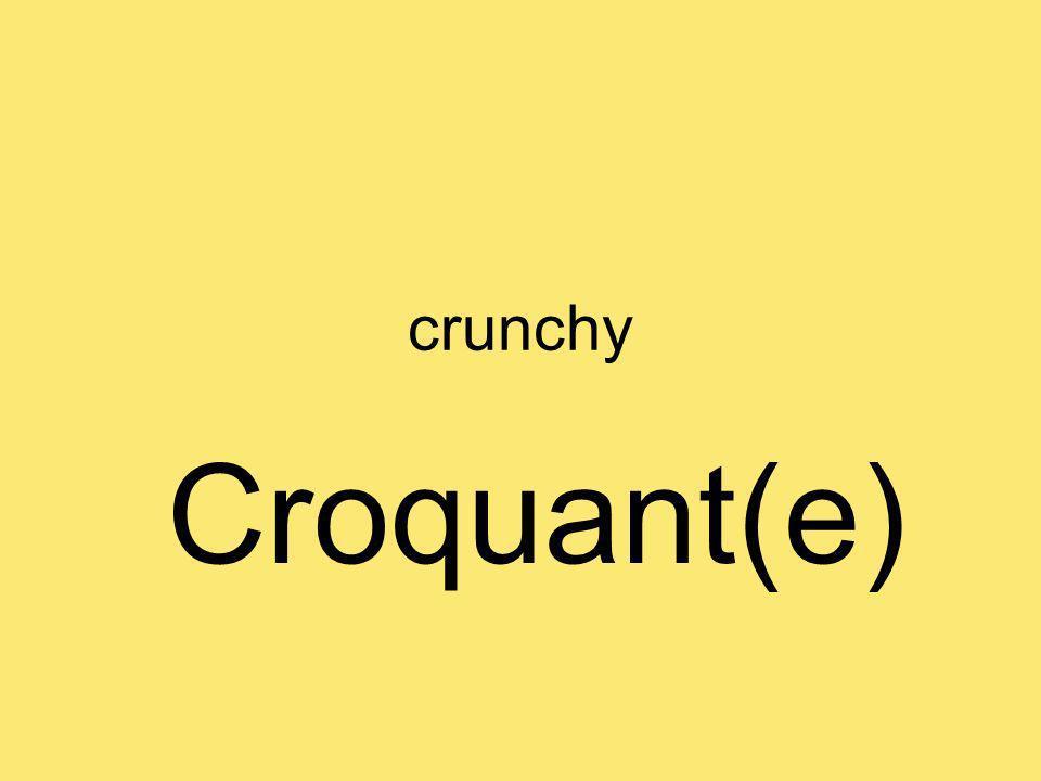 crunchy Croquant(e)