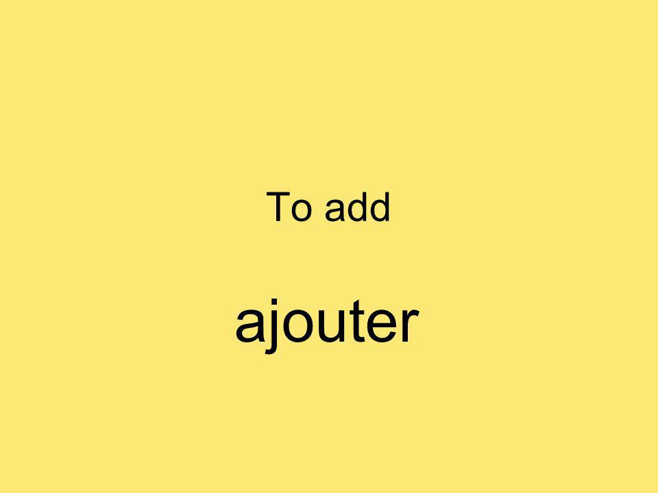 To add ajouter