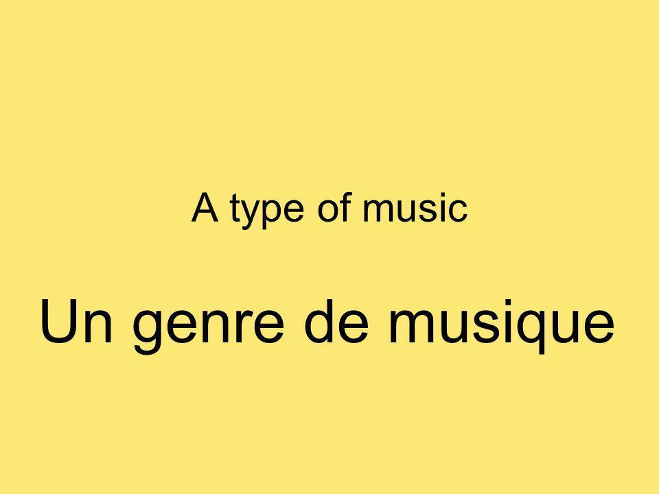 A type of music Un genre de musique