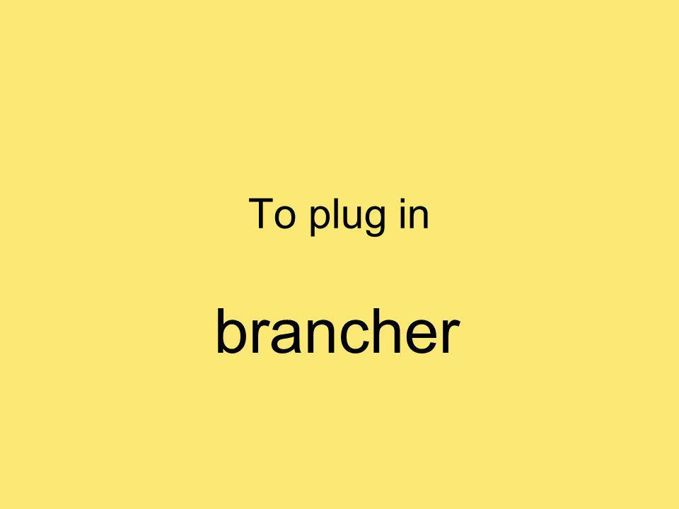 To plug in brancher