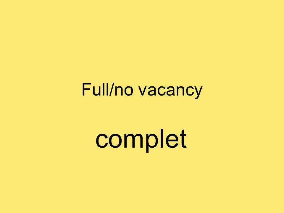 Full/no vacancy complet
