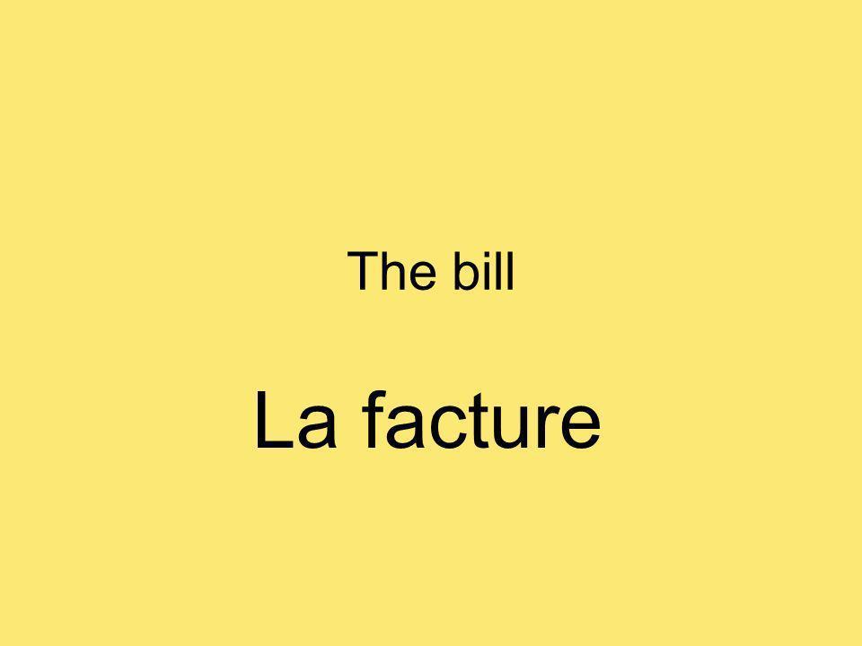 The bill La facture