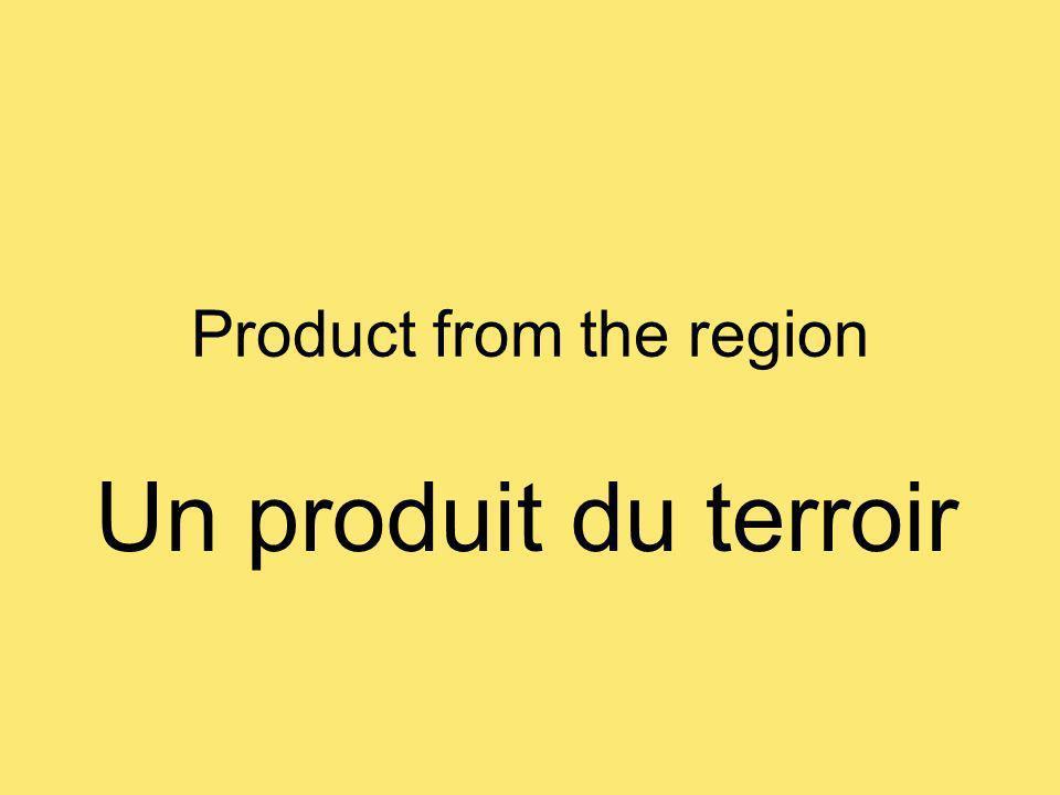 Product from the region Un produit du terroir