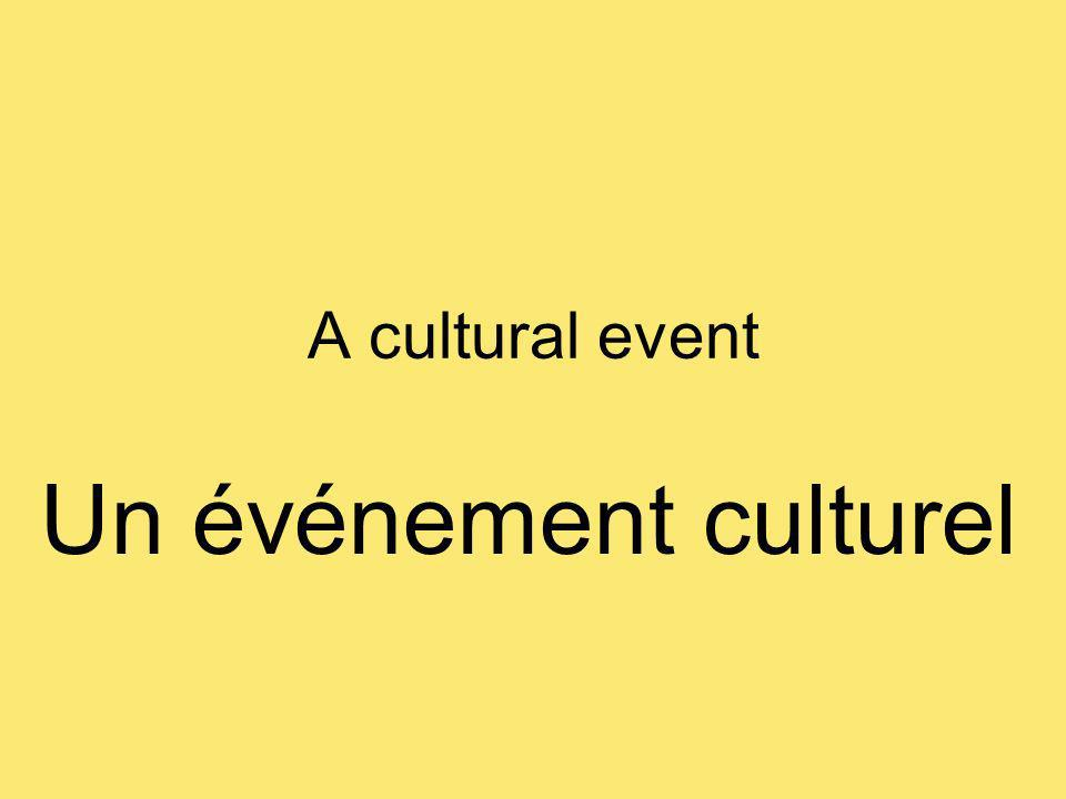 A cultural event Un événement culturel