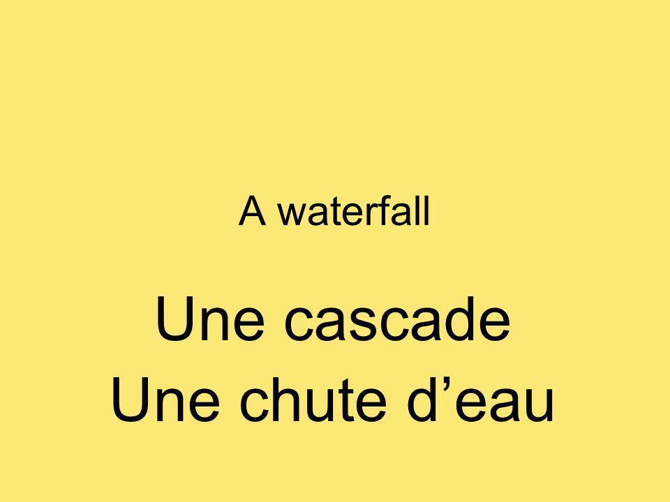 A waterfall Une cascade Une chute deau