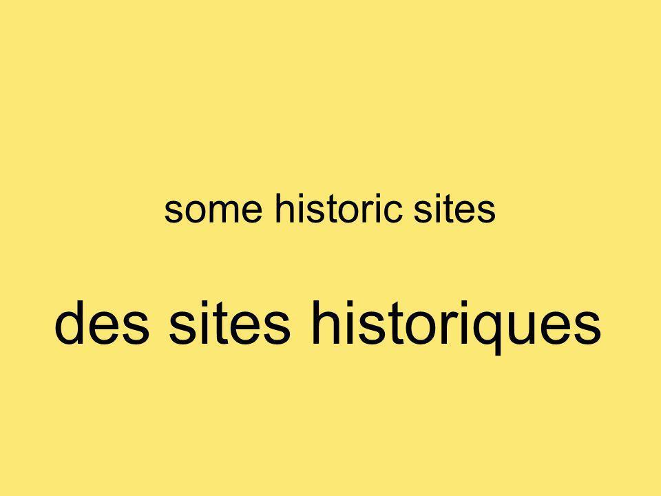 some historic sites des sites historiques