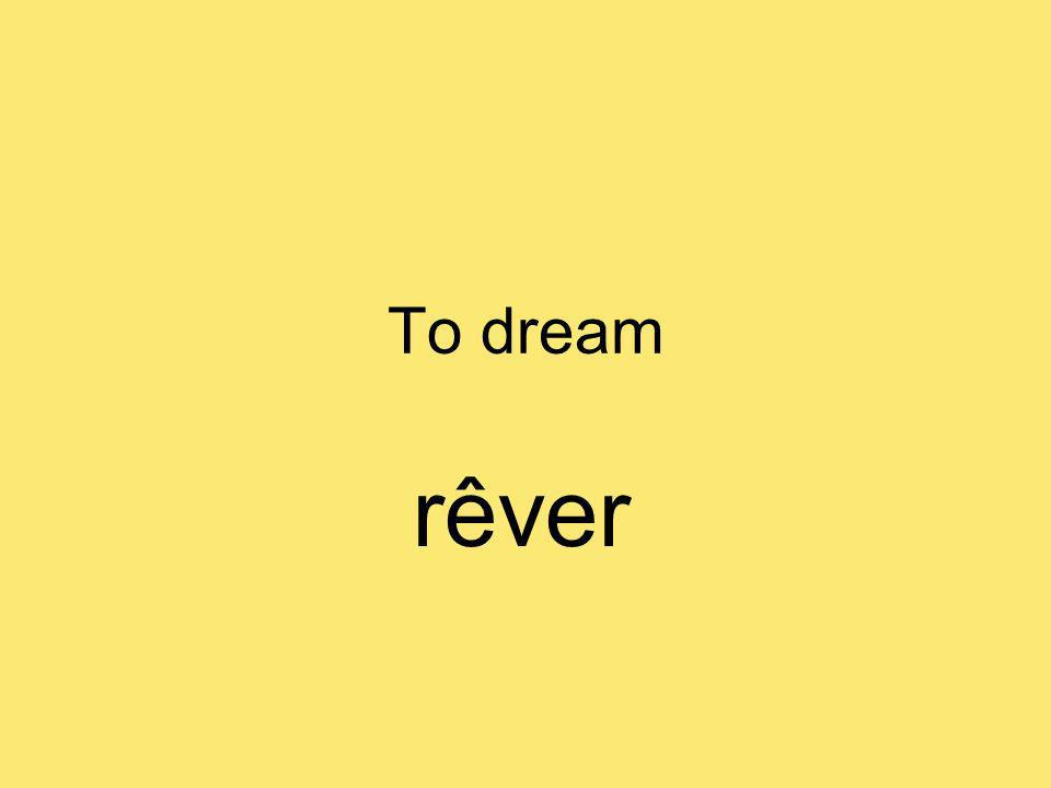 To dream rêver