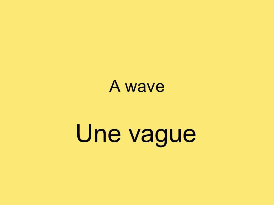 A wave Une vague