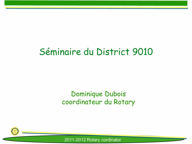 2011-2012 Rotary cordinator Dominique Dubois coordinateur du Rotary Séminaire du District 9010