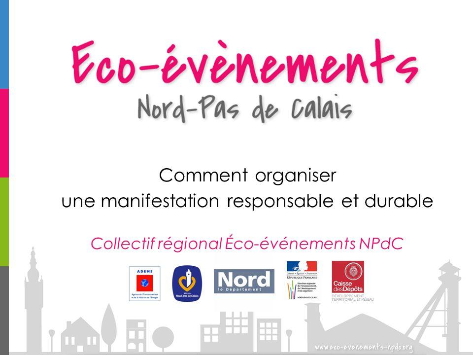 Comment organiser une manifestation responsable et durable Collectif régional Éco-événements NPdC