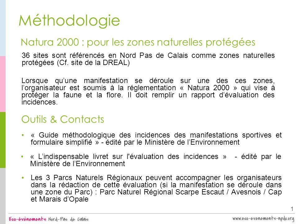 Méthodologie 1 Natura 2000 : pour les zones naturelles protégées Lorsque quune manifestation se déroule sur une des ces zones, lorganisateur est soumi