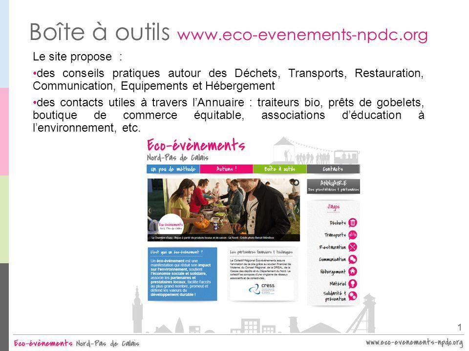 Boîte à outils www.eco-evenements-npdc.org Le site propose : des conseils pratiques autour des Déchets, Transports, Restauration, Communication, Equip