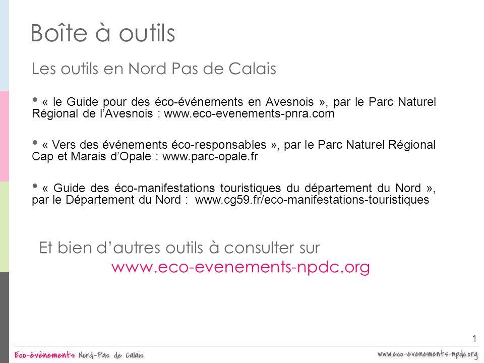 Boîte à outils Les outils en Nord Pas de Calais « le Guide pour des éco-événements en Avesnois », par le Parc Naturel Régional de lAvesnois : www.eco-