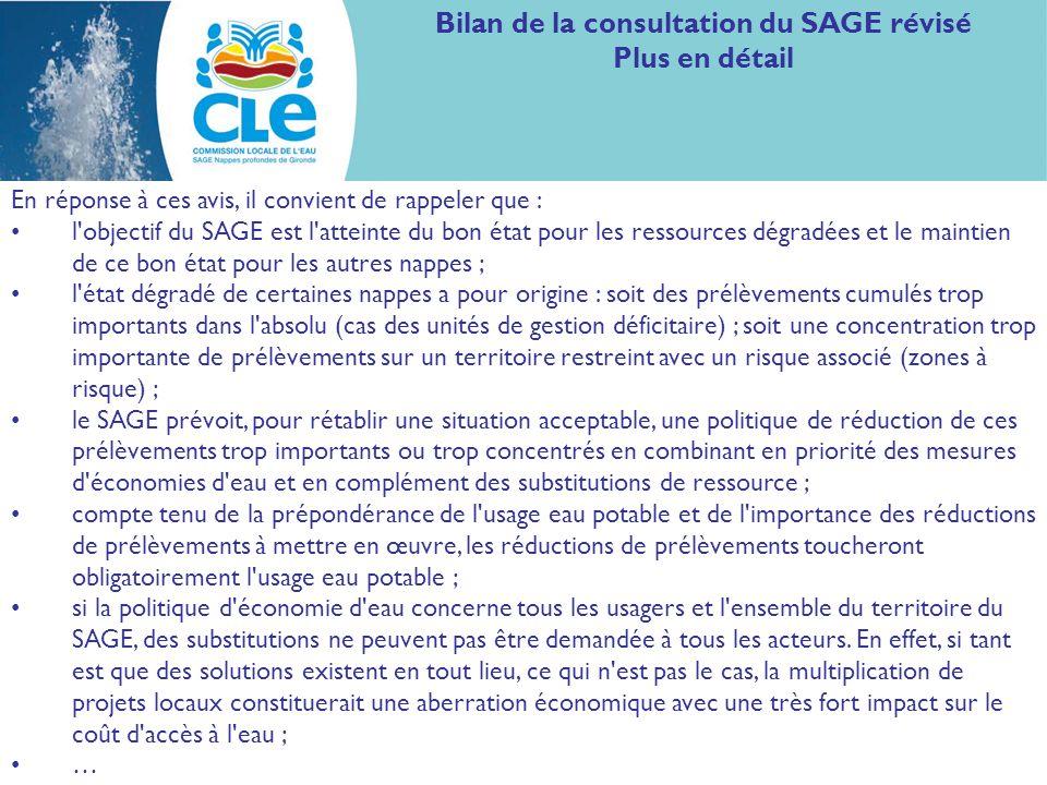 Bilan de la consultation du SAGE révisé Plus en détail En réponse à ces avis, il convient de rappeler que : l'objectif du SAGE est l'atteinte du bon é