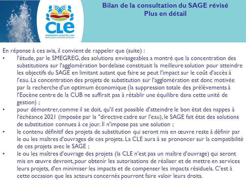 Bilan de la consultation du SAGE révisé Plus en détail En réponse à ces avis, il convient de rappeler que (suite) : l'étude, par le SMEGREG, des solut