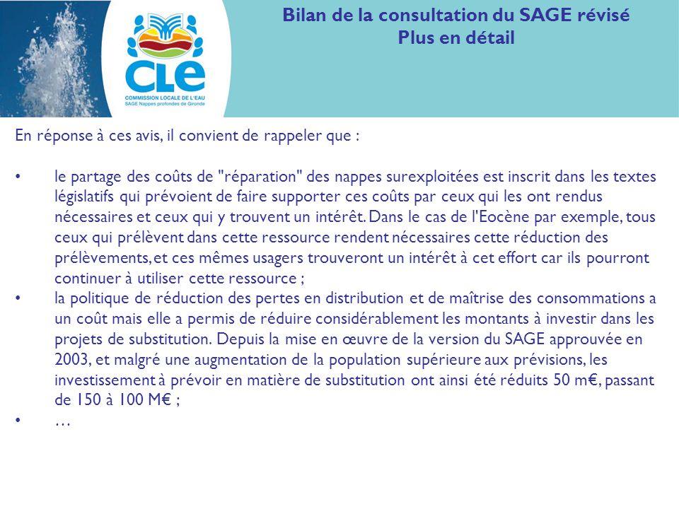 Bilan de la consultation du SAGE révisé Plus en détail En réponse à ces avis, il convient de rappeler que : le partage des coûts de