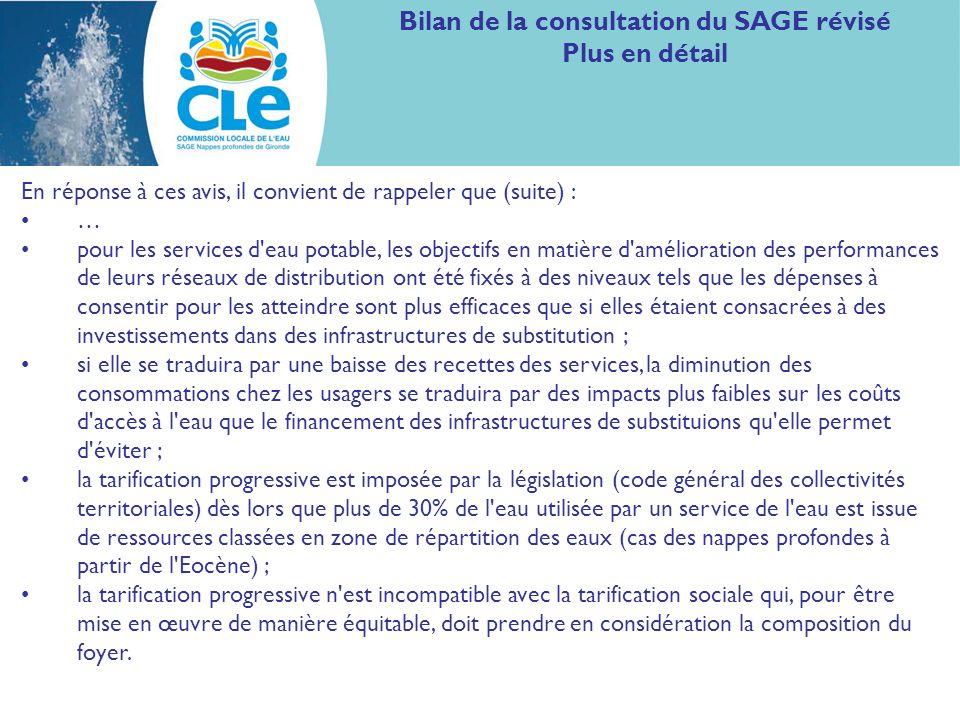 Bilan de la consultation du SAGE révisé Plus en détail En réponse à ces avis, il convient de rappeler que (suite) : … pour les services d'eau potable,
