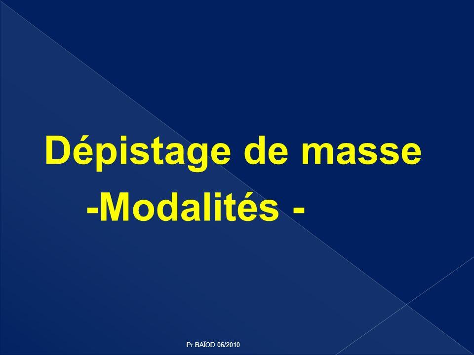 Dépistage de masse -Modalités - Pr BAÏOD 06/2010