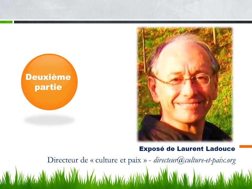 Exposé de Laurent Ladouce Directeur de « culture et paix » - directeur@culture-et-paix.org Deuxième partie