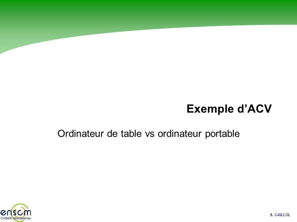 S. CAILLOL Exemple dACV Ordinateur de table vs ordinateur portable