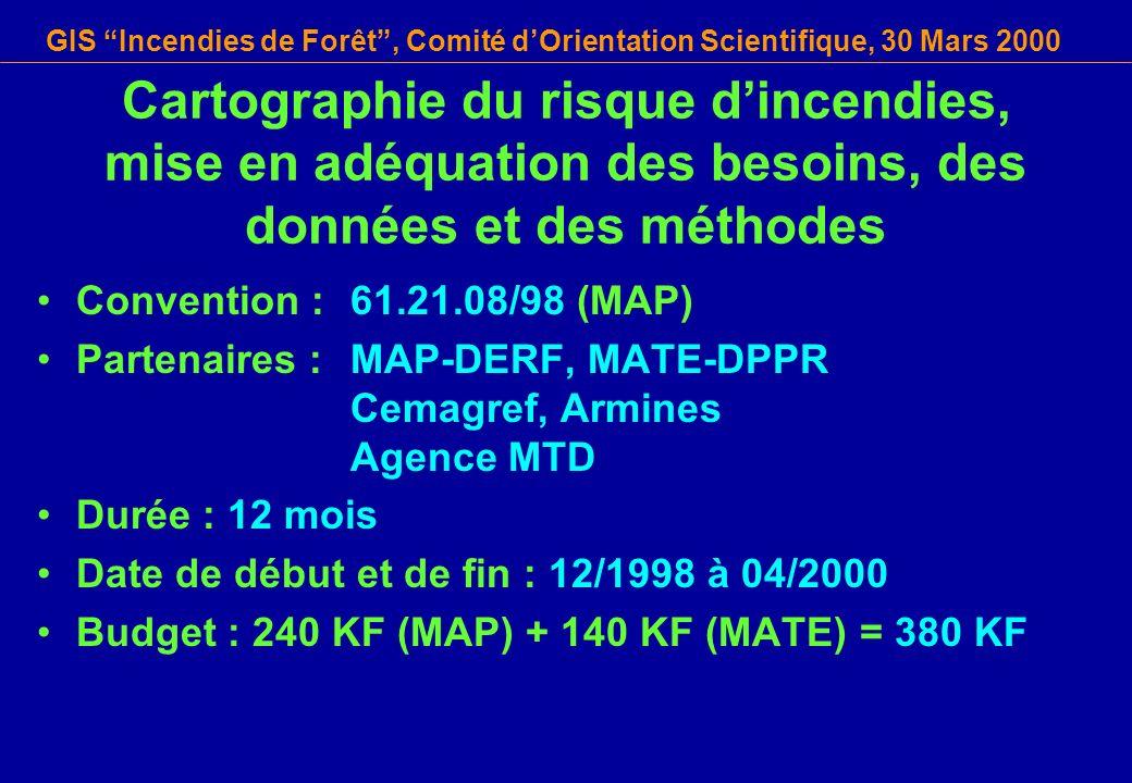 GIS Incendies de Forêt, Comité dOrientation Scientifique, 30 Mars 2000 Cartographie du risque dincendies, mise en adéquation des besoins, des données