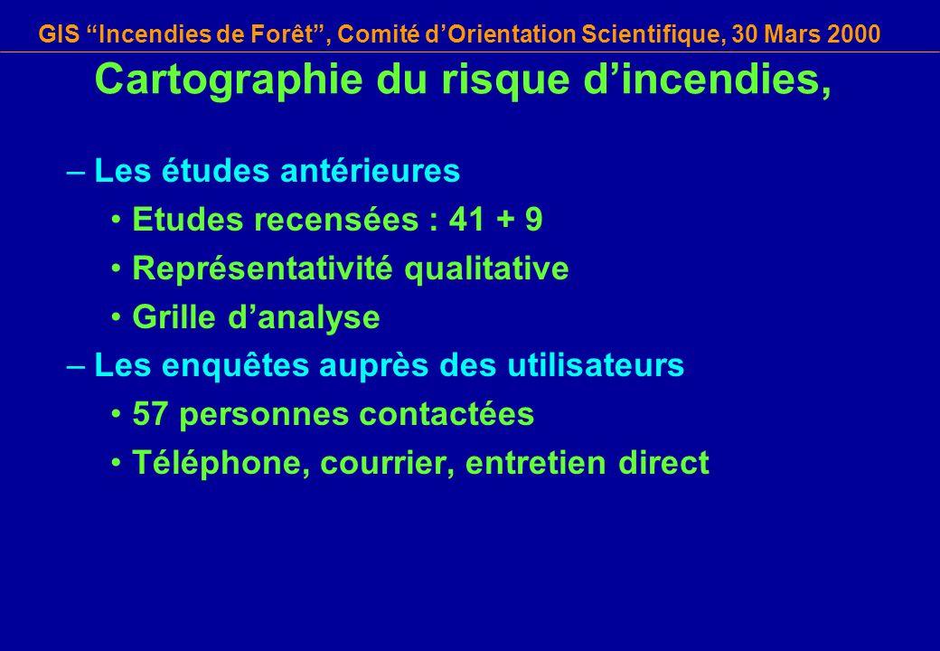 GIS Incendies de Forêt, Comité dOrientation Scientifique, 30 Mars 2000 Cartographie du risque dincendies, –Les études antérieures Etudes recensées : 4